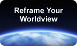 Reframe Your Worldview